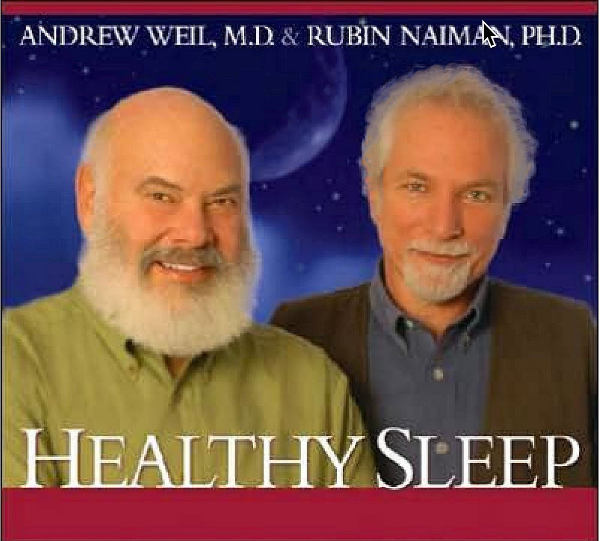 Dr. Andrew Weil & Dr. Rubin Naiman